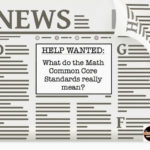 HELP WANTED:  What do the Math Common Core standards really mean?