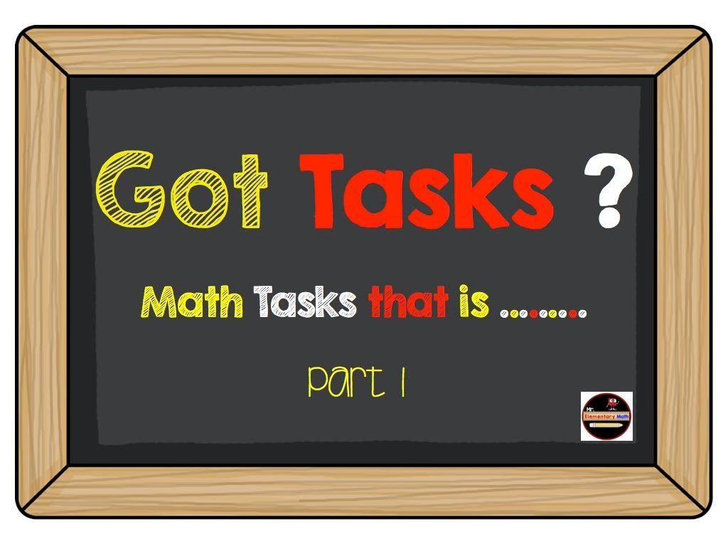 Got Tasks??? Part 1 - Mr Elementary Math